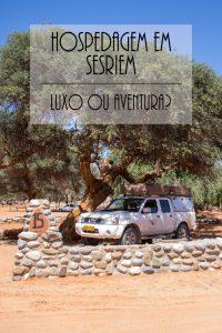 Acampar ou ficar em hotel de luxo em Sesriem? Veja quais são as opções quando for visitar Deadvlei na Namíbia.
