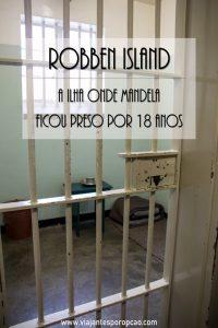 Quer saber o que você vai encontrar na Robben Island, onde Mandela ficou preso por 18 anos? Vem que a gente te conta.