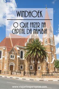 Quer saber o que te espera em Windhoek, capital da Namíbia? A gente te mostra as opções de passeios por la´.