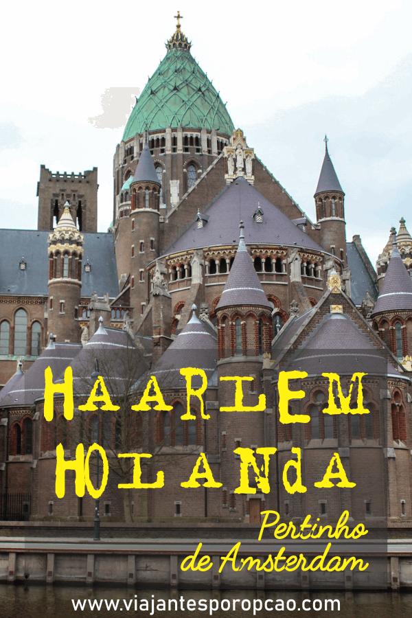 Um bate e volta a 20 minutos de Amsterdam. Conheça essa charmosa cidade que tem um moinho, uma catedral linda e uma cervejaria inusitada.