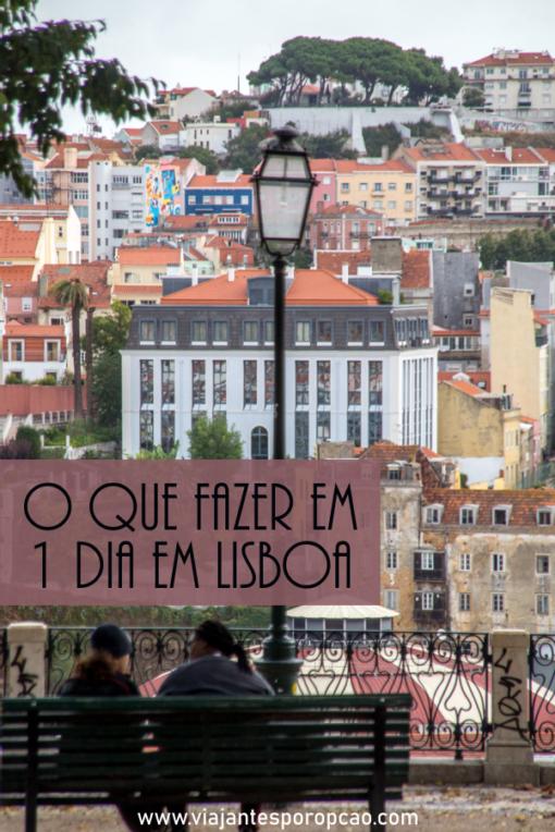 O que fazer em Lisboa em 1 dia - descubra como fazer um roteiro a pé pela cidade passando pela Baixa, Bairro Alto e Chiado